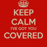 keep-calm-i-ve-got-you-covered